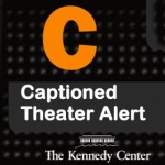 Kennedy Center Caption Programs